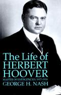 The Life of Herbert Hoover Masters of Emergencies, 1917-1918 (volume3) cover