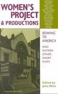 The Women's Project & Productions Rowing to America and Sixteen Other Short Plays cover