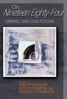 On Nineteen Eighty-four Orwell And Our Future cover
