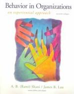 Behavior in Organizations: An Experiential Approach cover