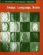 Image, Language, Brain Papers from the First Mind Articulation Project Symposium cover