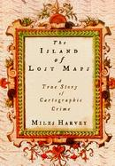The Island of Lost Maps: A True Story of Cartographic Crime cover
