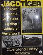 Jagdtiger The Most Powerful Armoured Fighting Vehicle of World War II  Operational History (volume2) cover
