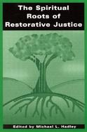 The Spiritual Roots of Restorative Justice cover