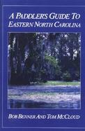 A Paddler's Guide to Eastern North Carolina cover