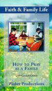 How to Pray as a Family cover