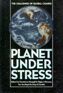 Planet Under Stress The Challenge of Global Change cover