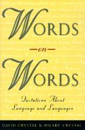 Words on Words Quotations about Language and Languages cover