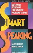Smart Speaking 60 Second Strategies for Speaking Problems & Fears/Cassette cover