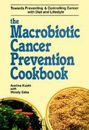 The Macrobiotic Cancer Prevention Cookbook cover