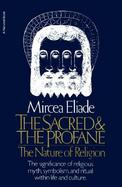 The Sacred and the Profane The Nature of Religion cover