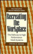 Recreating the Workplace: The Pathway to High Performance Work Systems cover