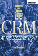 CRM at the Speed of Light: capturing and keeping customers in internet real time cover