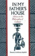 In My Father's House Africa in the Philosophy of Culture cover