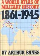 A World Atlas of Military History, 1861-1945 cover