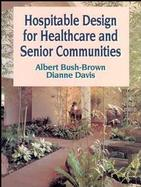 Hospitable Design for Healthcare and Senior Communities cover