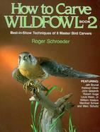 How to Carve Wildfowl: Book 2 cover