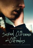 Sexual Offenses and Offenders : Theory, Practice, and Policy cover