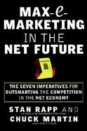 Max-E-Marketing in the Net Future The Seven Imperatives for Outsmarting the Competition in the Net Economy cover