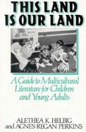 This Land Is Our Land A Guide to Multicultural Literature for Children and Young Adults cover
