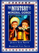 The Mystery of Mineral Gorge: A Cobtown Story from the Diaries of Lucky Hart cover