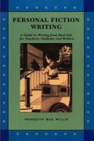 Personal Fiction Writing A Guide to Writing from Real Life for Teachers, Students, and Writers cover