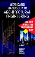 Standard Handbook of Architectural Engineering A Practical Manual for Architects, Engineers, Contractors & Related Professions & Occupations cover