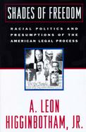 Shades of Freedom: Racial Politics and Presumptions of the American Legal Process cover