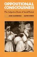 Oppositional Consciousness The Subjective Roots of Social Protest cover