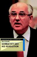 Gorbachev and His Revolution cover