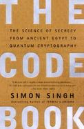 Code Book The Science of Secrecy from Ancient Egypt to Quantum Cryptography cover