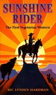 Sunshine Rider: The First Vegetarian Western cover