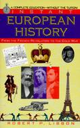 Instant European History From the French Revolution to the Cold War cover