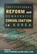 Institutional Reform and Democratic Consolidation in Korea cover