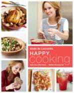 Happy Cooking: Make Every Meal Count ... Without Stressing Out cover