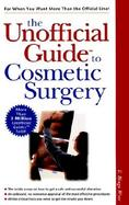 The Unofficial Guide to Cosmetic Surgery cover