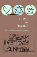 Love and Exile: An Autobiographical Trilogy cover