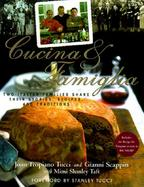 Cucina & Famiglia Two Italian Families Share Their Stories, Recipes, and Traditions cover