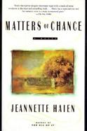 Matters of Chance A Novel cover
