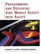 Programming and Deploying Java Mobile Agents With Aglets cover