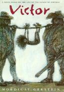 Victor: A Novel Based on the Life of the Savage of Aveyron cover