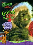 How the Grinch Stole Christmas! Grinch and Bear It!: Life According to the Supreme Green Meanie! cover