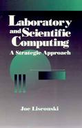 Laboratory and Scientific Computing: A Strategic Approach cover