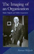 The Imaging of an Organization Walter Walpole and Walbro Corporation cover
