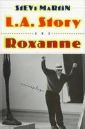 L.A. Story and Roxanne Two Screenplays cover