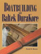 Boatbuilding With Baltek Durakore cover