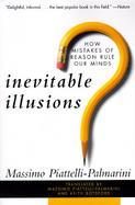 Inevitable Illusions How Mistakes of Reason Rule Our Minds cover