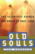 Old Souls The Scientific Evidence for Past Lives cover