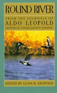 Round River From the Journals of Aldo Leopold cover