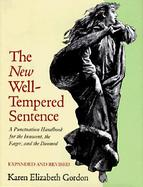 The New Well-Tempered Sentence A Punctuation Handbook for the Innocent, the Eager, and the Doomed cover